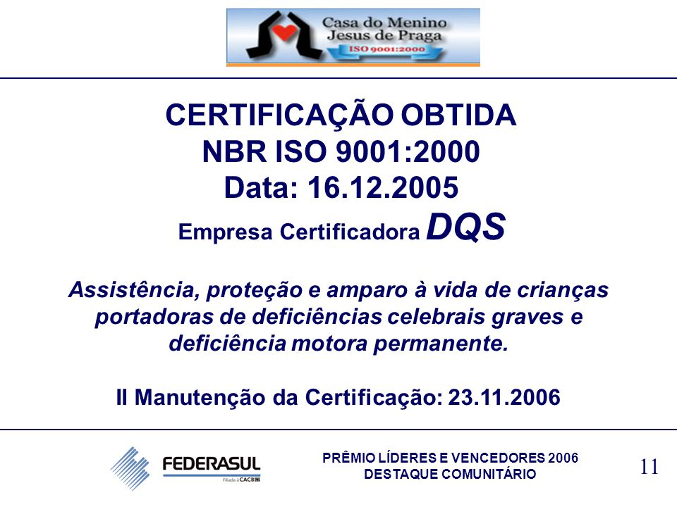 CERTIFICAÇÃO OBTIDA NBR ISO 9001:2000 Data: 16.12.2005