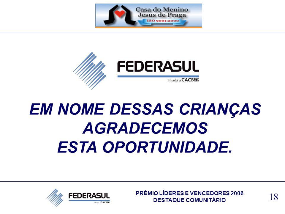 EM NOME DESSAS CRIANÇAS PRÊMIO LÍDERES E VENCEDORES 2006