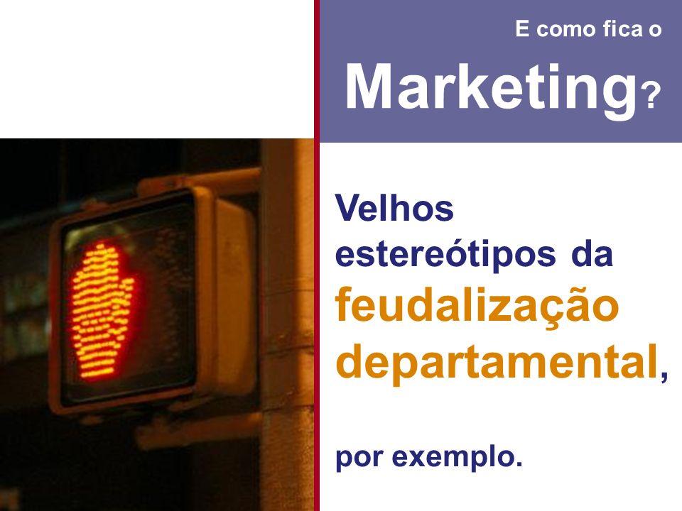 Marketing Velhos estereótipos da feudalização departamental,