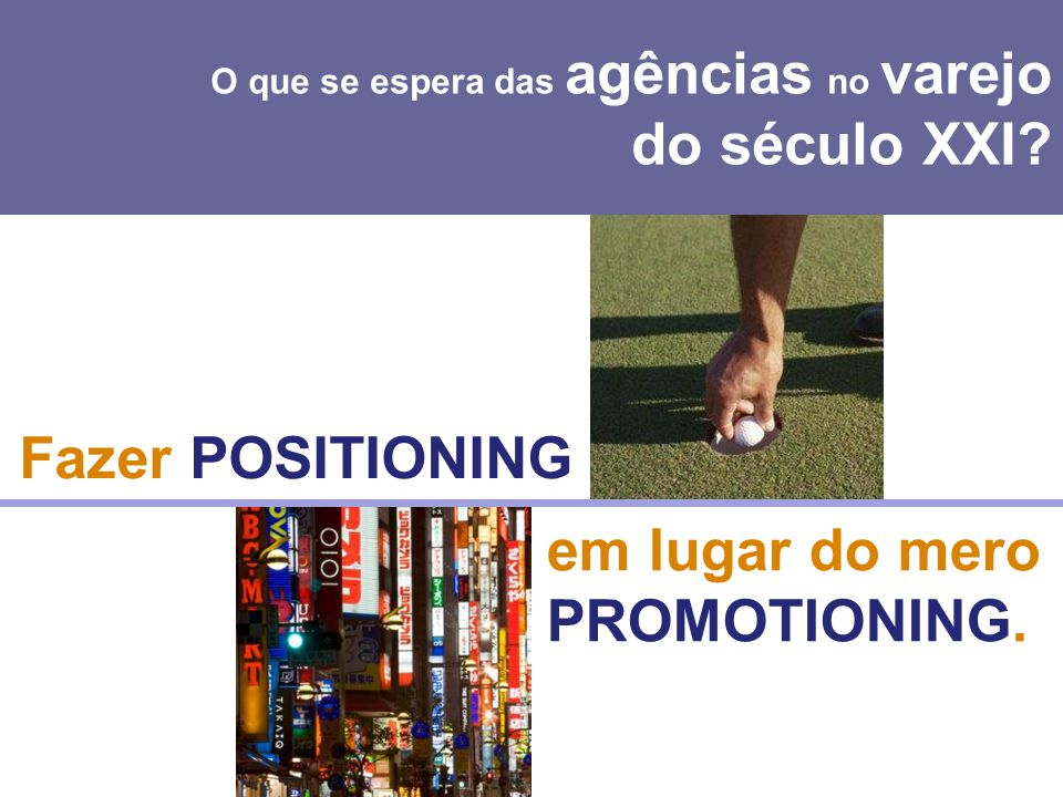 em lugar do mero PROMOTIONING.