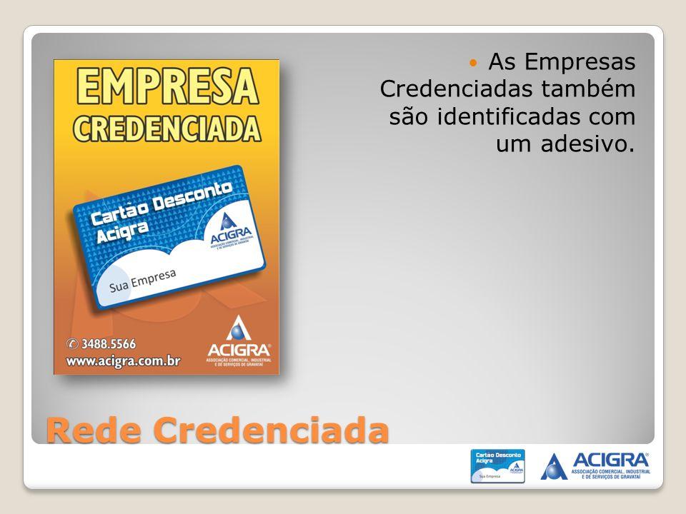 As Empresas Credenciadas também são identificadas com um adesivo.