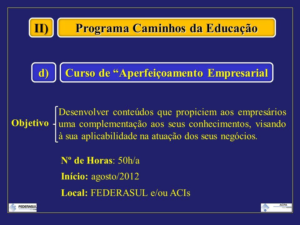 Programa Caminhos da Educação Curso de Aperfeiçoamento Empresarial