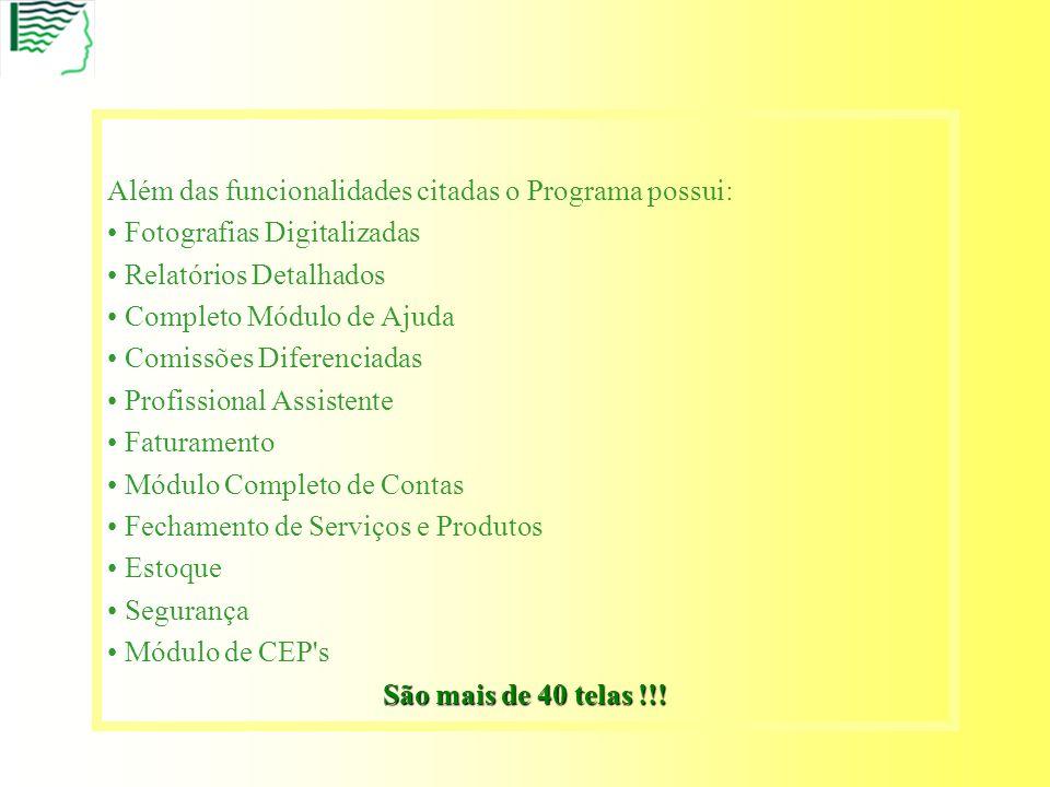 Além das funcionalidades citadas o Programa possui: