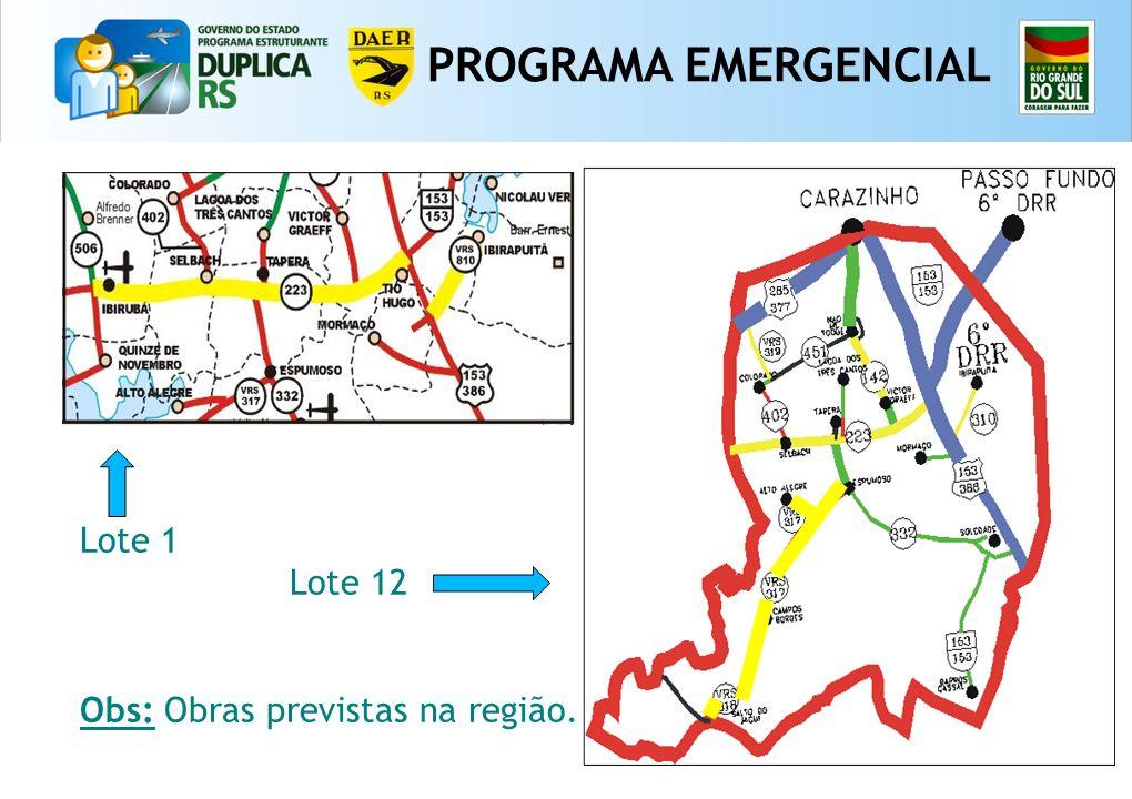 PROGRAMA EMERGENCIAL Lote 1 Lote 12 Obs: Obras previstas na região. 12