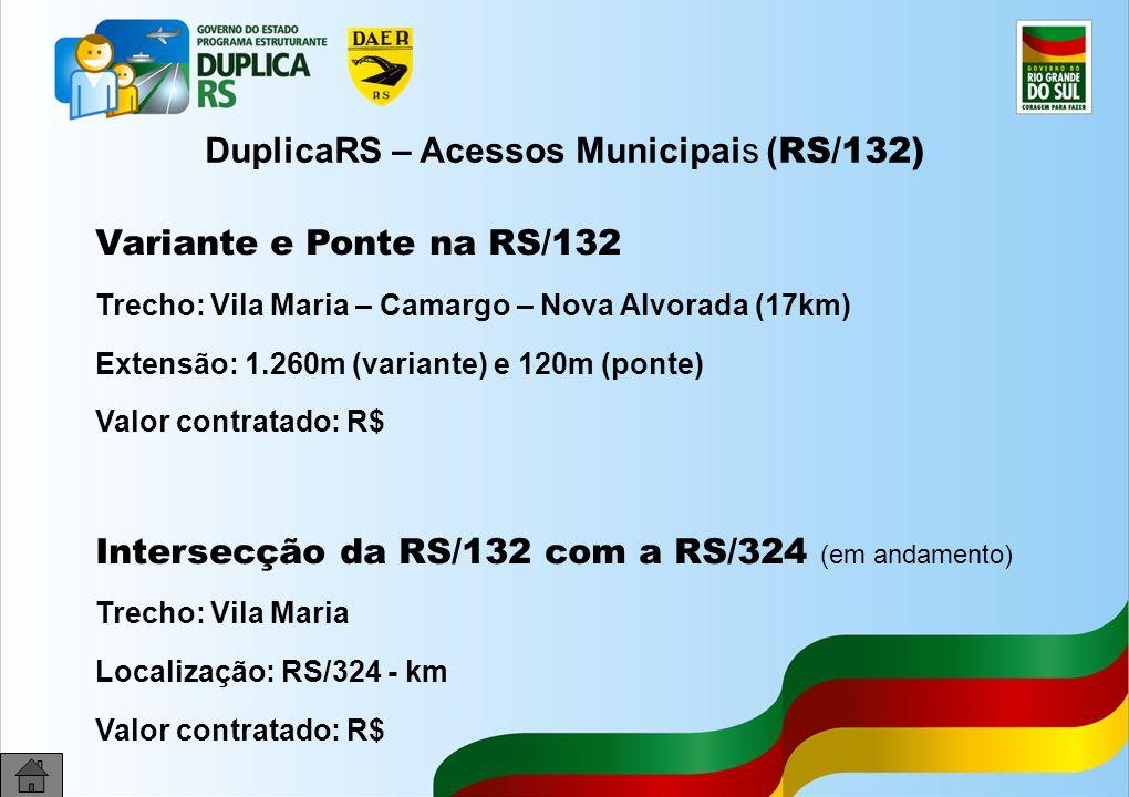 DuplicaRS – Acessos Municipais (RS/132)