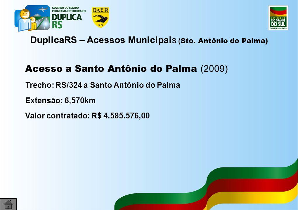 DuplicaRS – Acessos Municipais (Sto. Antônio do Palma)