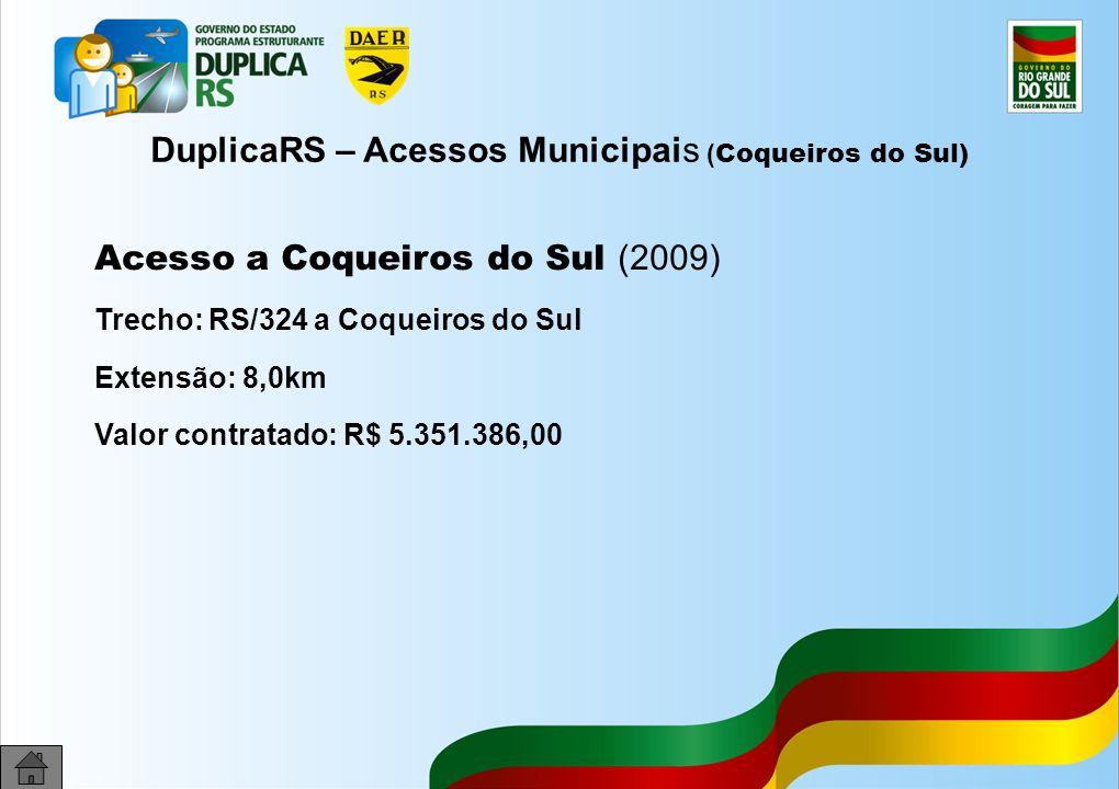 DuplicaRS – Acessos Municipais (Coqueiros do Sul)