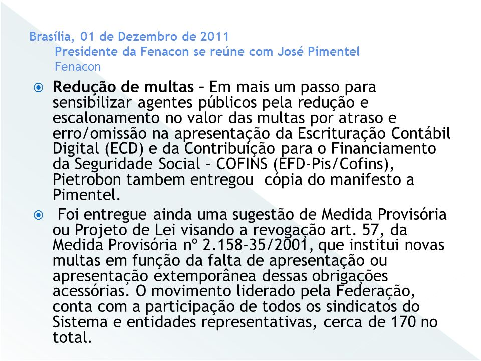 Brasília, 01 de Dezembro de 2011 Presidente da Fenacon se reúne com José Pimentel Fenacon