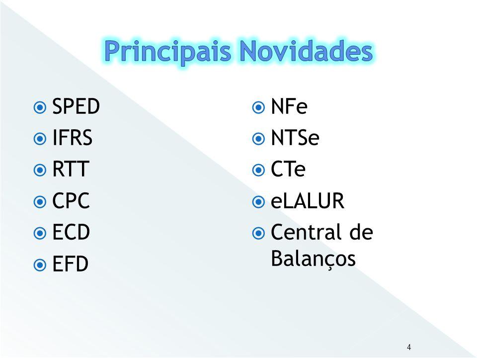 Principais Novidades SPED IFRS RTT CPC ECD EFD NFe NTSe CTe eLALUR