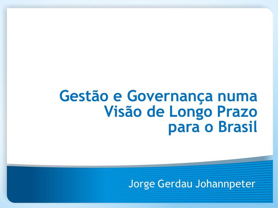 Gestão e Governança numa Visão de Longo Prazo para o Brasil