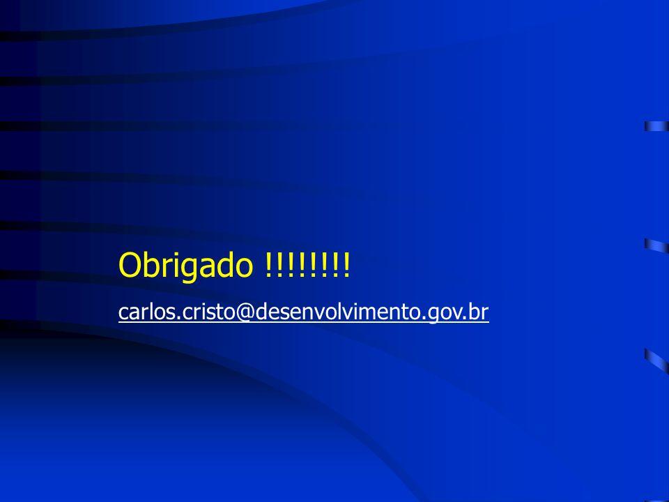 Obrigado !!!!!!!! carlos.cristo@desenvolvimento.gov.br