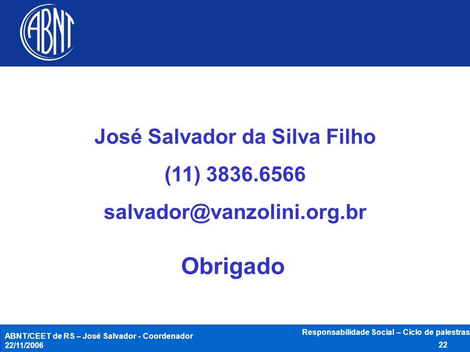 Obrigado José Salvador da Silva Filho (11) 3836.6566