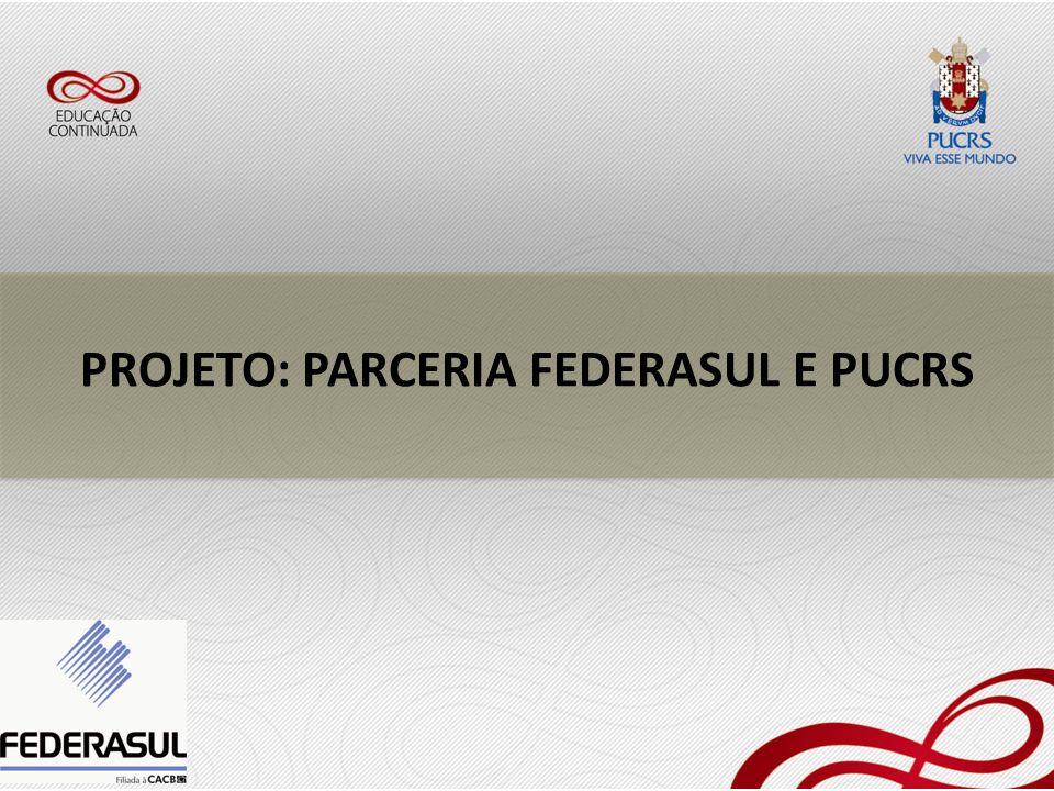 PROJETO: PARCERIA FEDERASUL E PUCRS