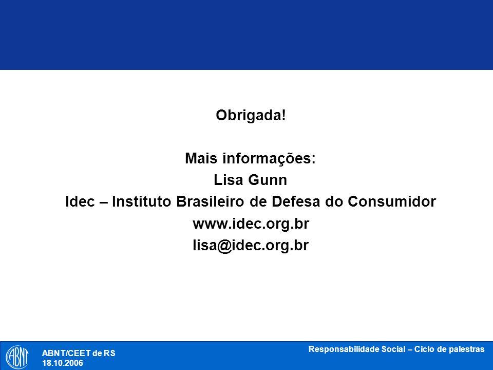 Idec – Instituto Brasileiro de Defesa do Consumidor www.idec.org.br