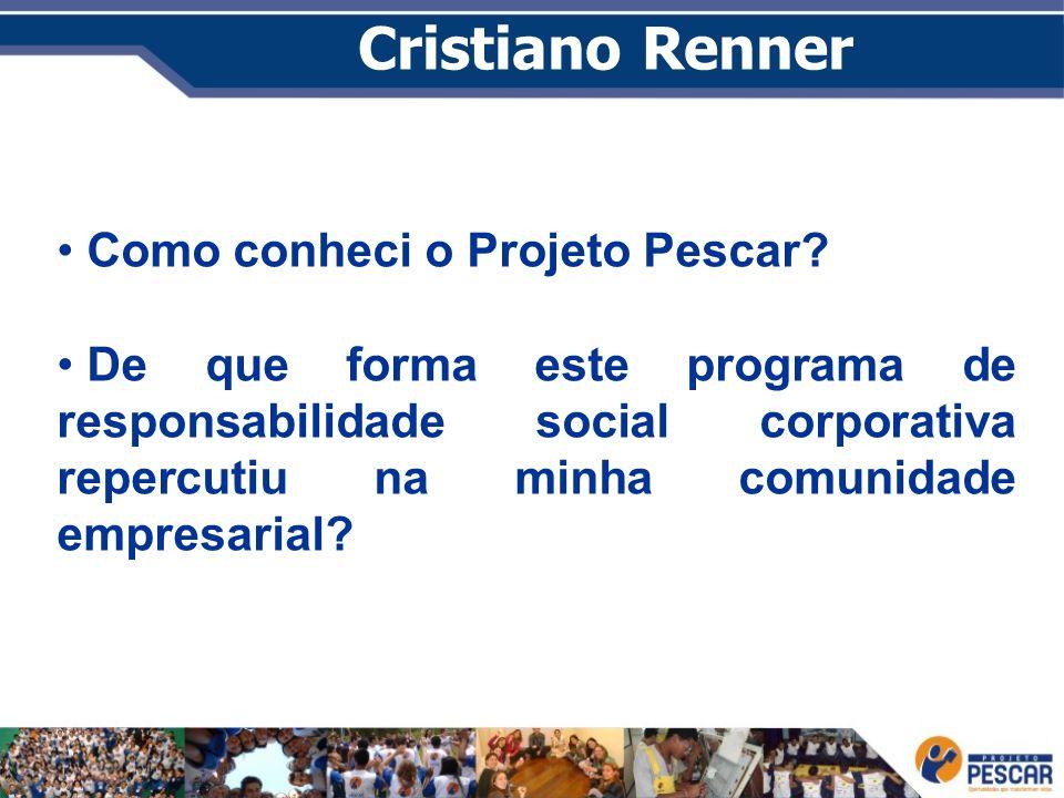 Cristiano Renner Como conheci o Projeto Pescar