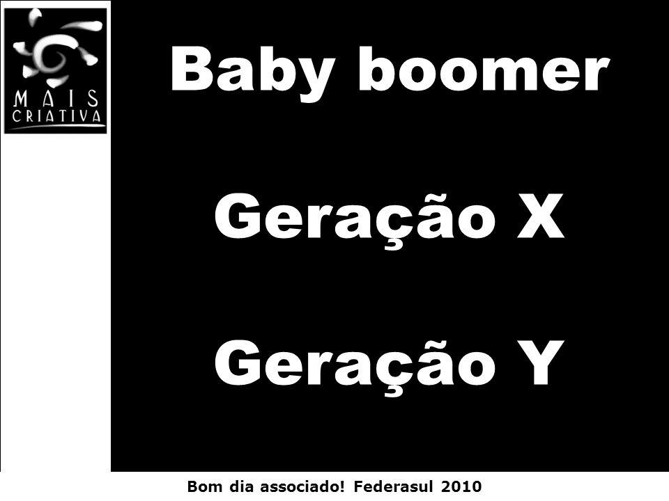 Baby boomer Geração X Geração Y
