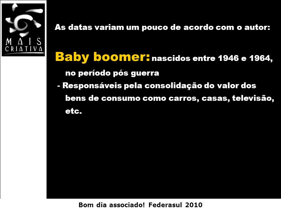 Baby boomer: nascidos entre 1946 e 1964, no período pós guerra