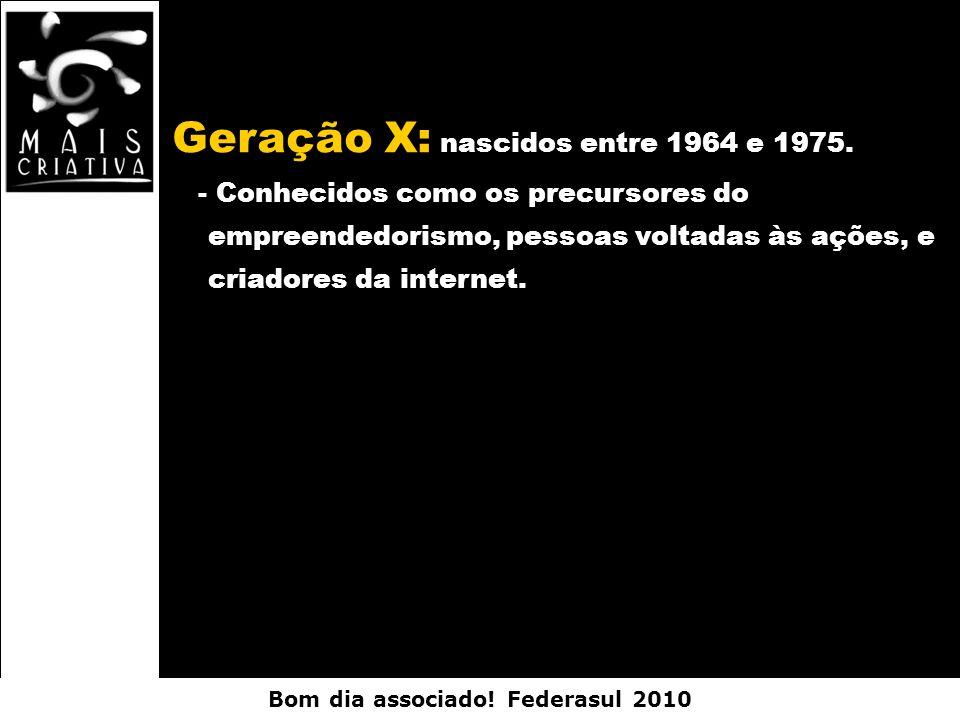 Geração X: nascidos entre 1964 e 1975.