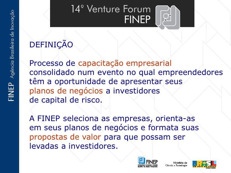 DEFINIÇÃO Processo de capacitação empresarial. consolidado num evento no qual empreendedores têm a oportunidade de apresentar seus.