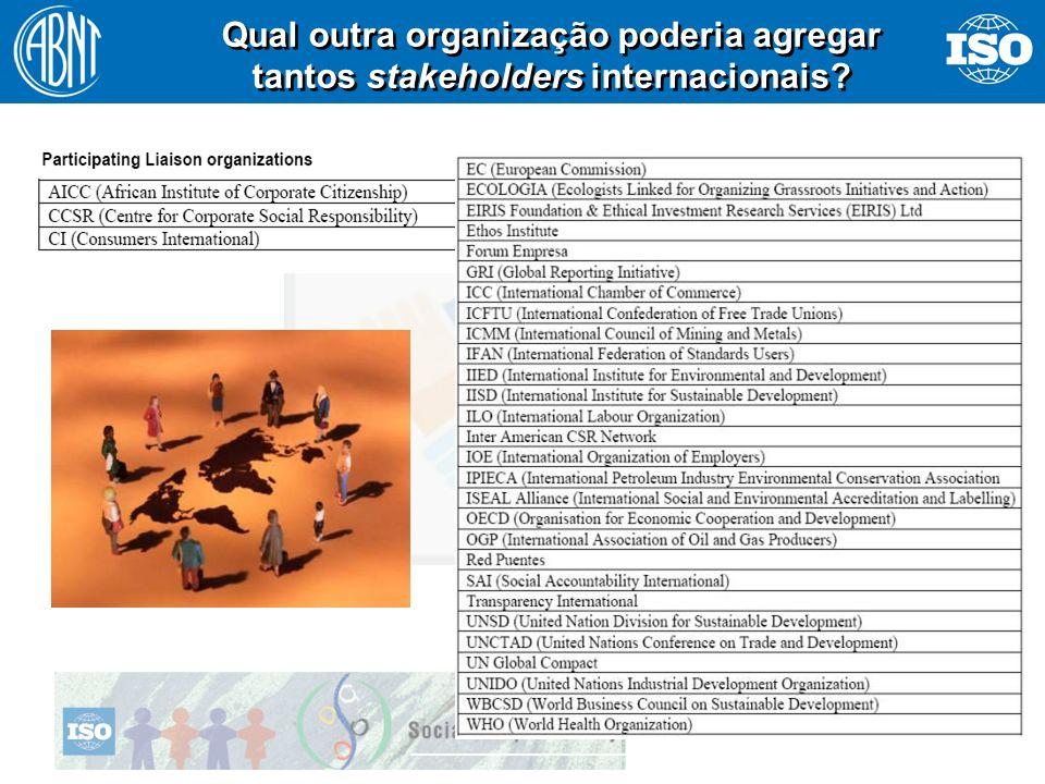 Qual outra organização poderia agregar tantos stakeholders internacionais