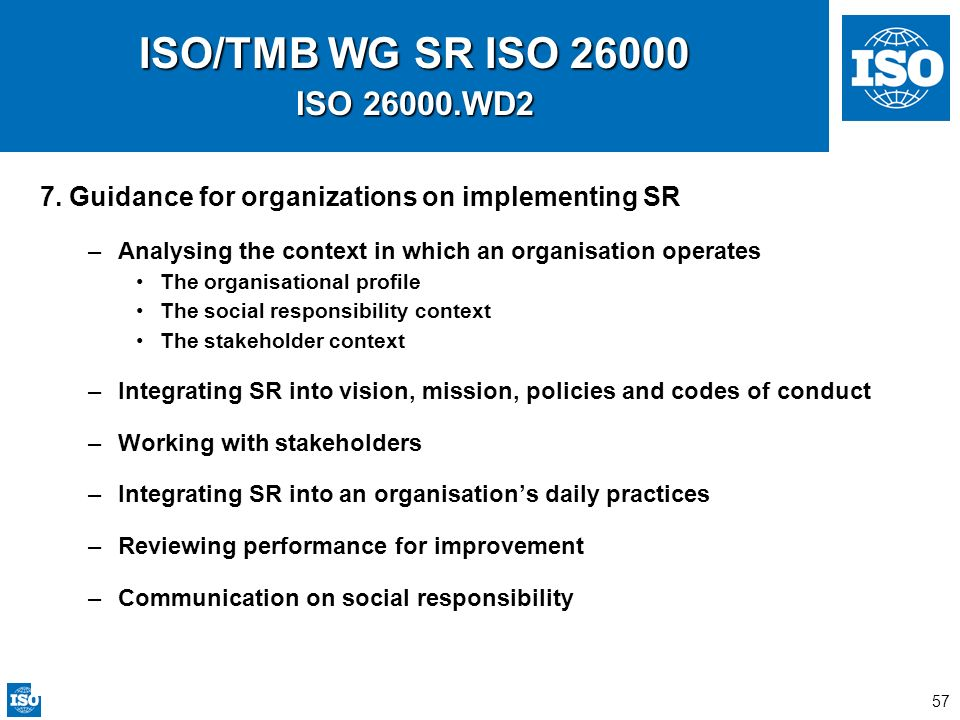 ISO/TMB WG SR ISO 26000 ISO 26000.WD27. Guidance for organizations on implementing SR. Analysing the context in which an organisation operates.