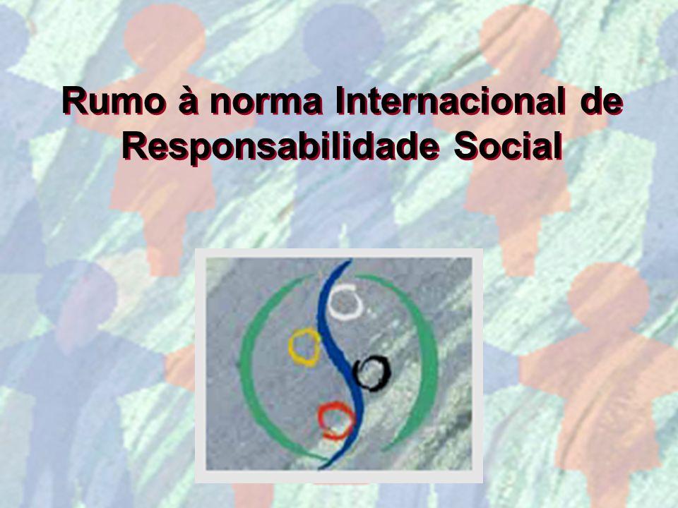 Rumo à norma Internacional de Responsabilidade Social
