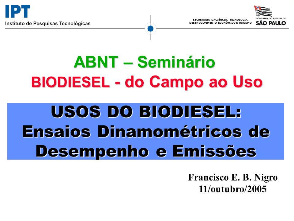 USOS DO BIODIESEL: Ensaios Dinamométricos de Desempenho e Emissões