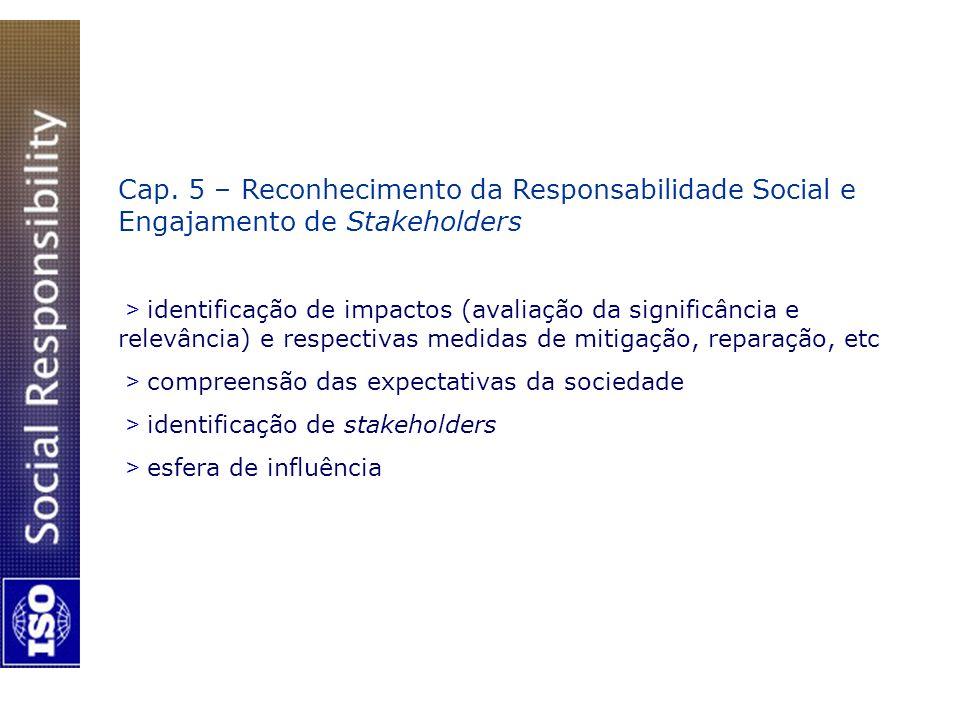 Cap. 5 – Reconhecimento da Responsabilidade Social e Engajamento de Stakeholders