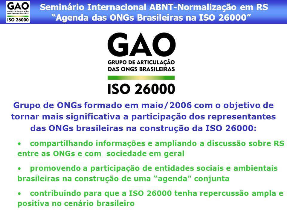 Grupo de ONGs formado em maio/2006 com o objetivo de tornar mais significativa a participação dos representantes das ONGs brasileiras na construção da ISO 26000: