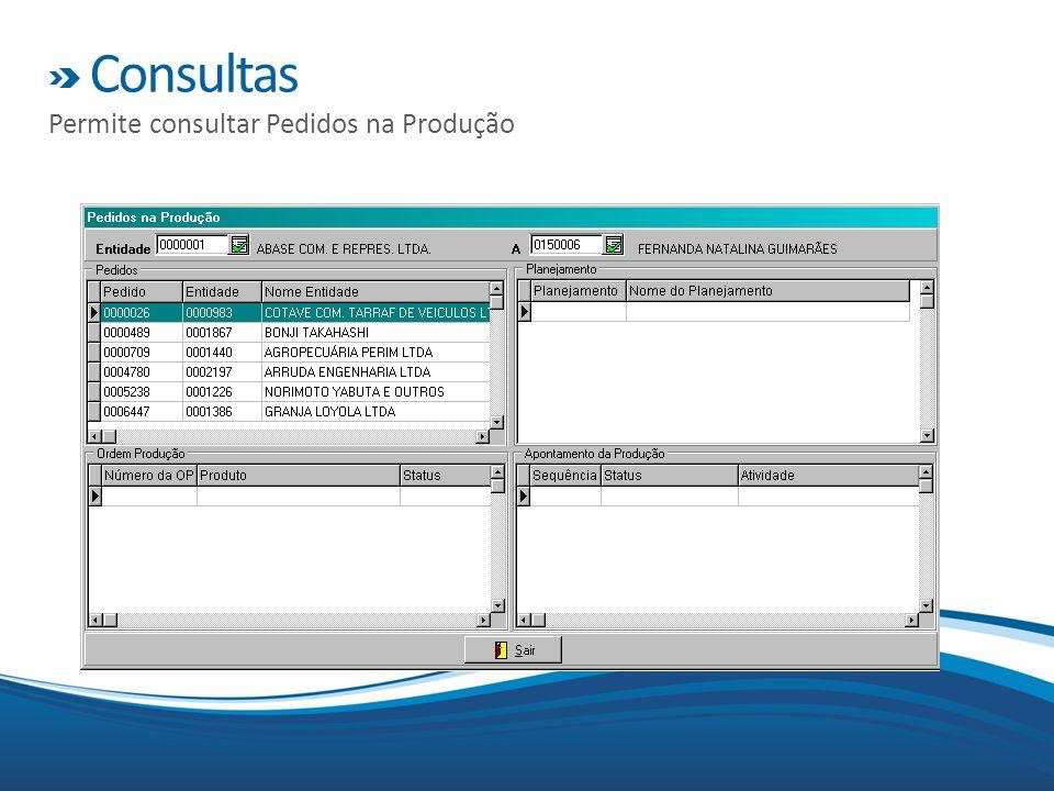 Consultas Permite consultar Pedidos na Produção