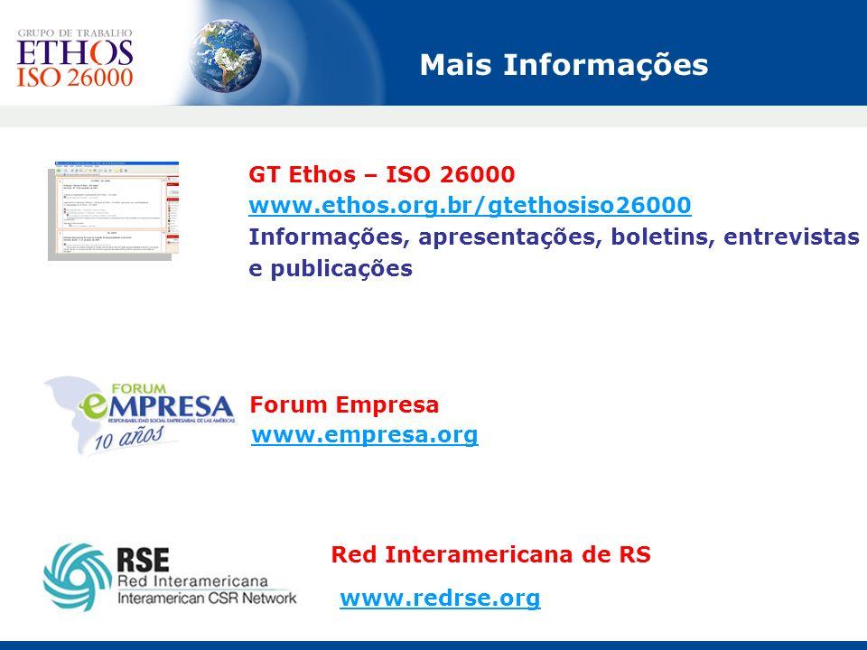 Mais Informações GT Ethos – ISO 26000 www.ethos.org.br/gtethosiso26000 Informações, apresentações, boletins, entrevistas e publicações.