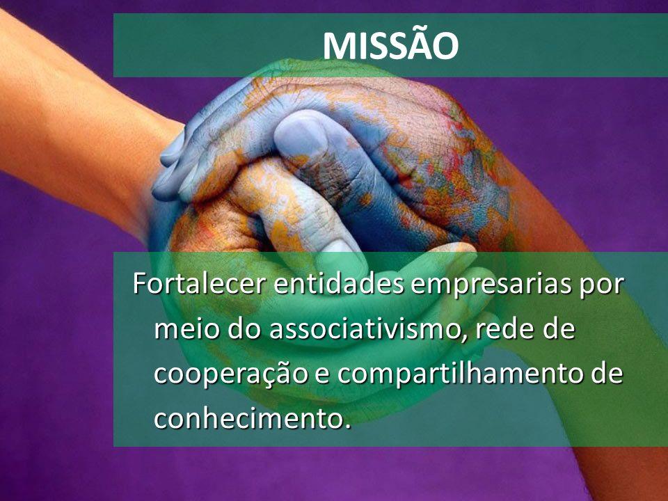 MISSÃOFortalecer entidades empresarias por meio do associativismo, rede de cooperação e compartilhamento de conhecimento.