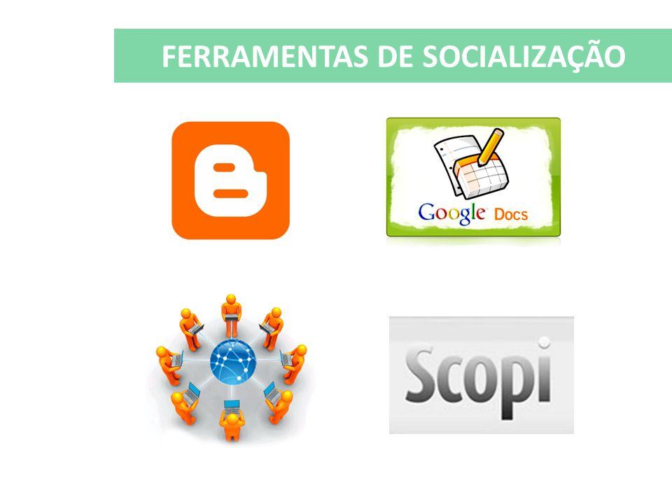 FERRAMENTAS DE SOCIALIZAÇÃO