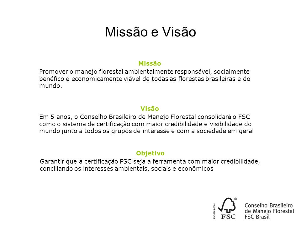 Missão e Visão Missão.