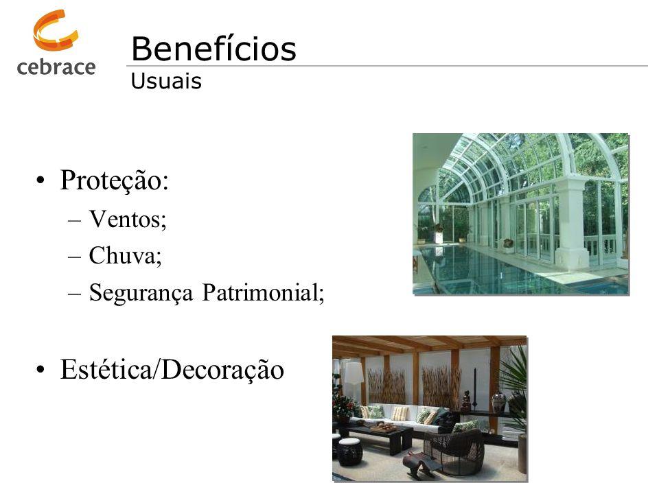 Benefícios Proteção: Estética/Decoração Ventos; Chuva;