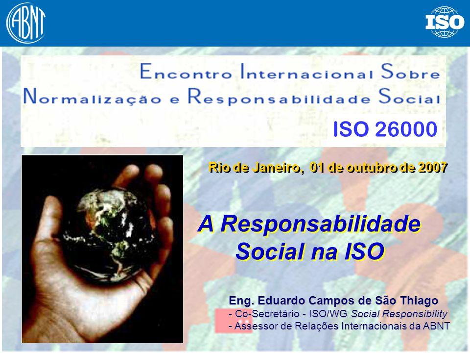 Rio de Janeiro, 01 de outubro de 2007 A Responsabilidade Social na ISO