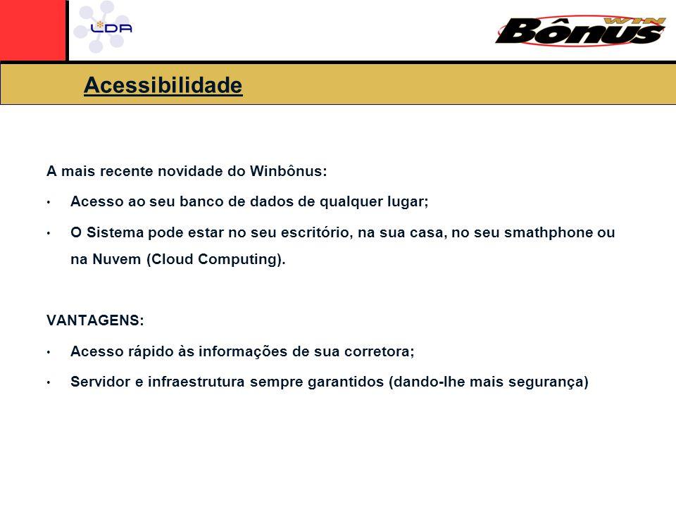 Acessibilidade A mais recente novidade do Winbônus: