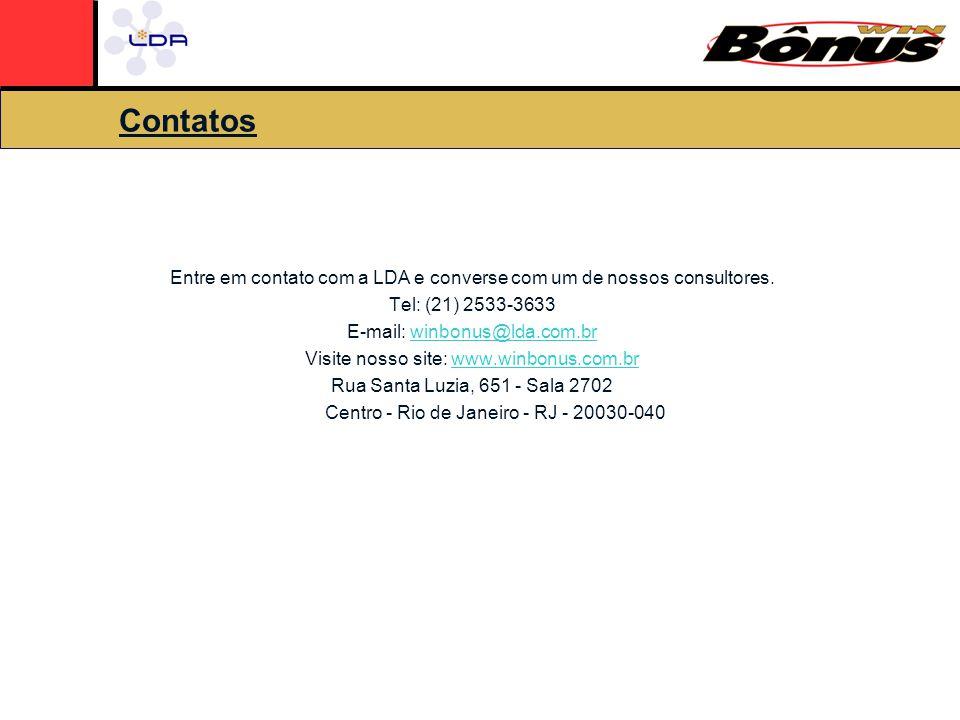 Contatos Entre em contato com a LDA e converse com um de nossos consultores. Tel: (21) 2533-3633. E-mail: winbonus@lda.com.br.