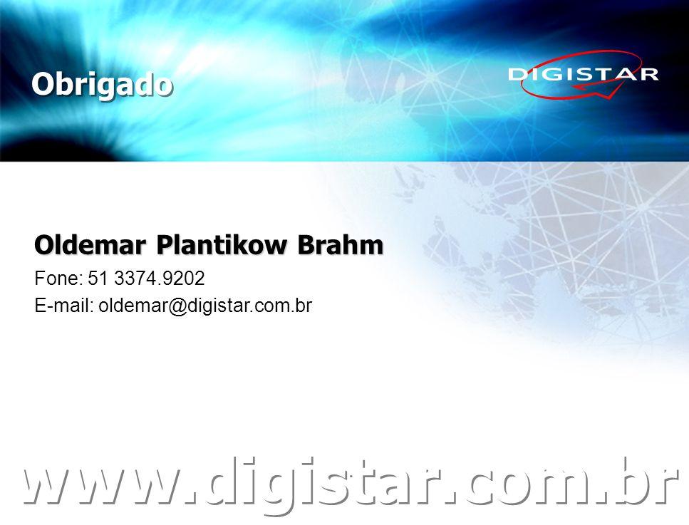 www.digistar.com.br Obrigado Oldemar Plantikow Brahm