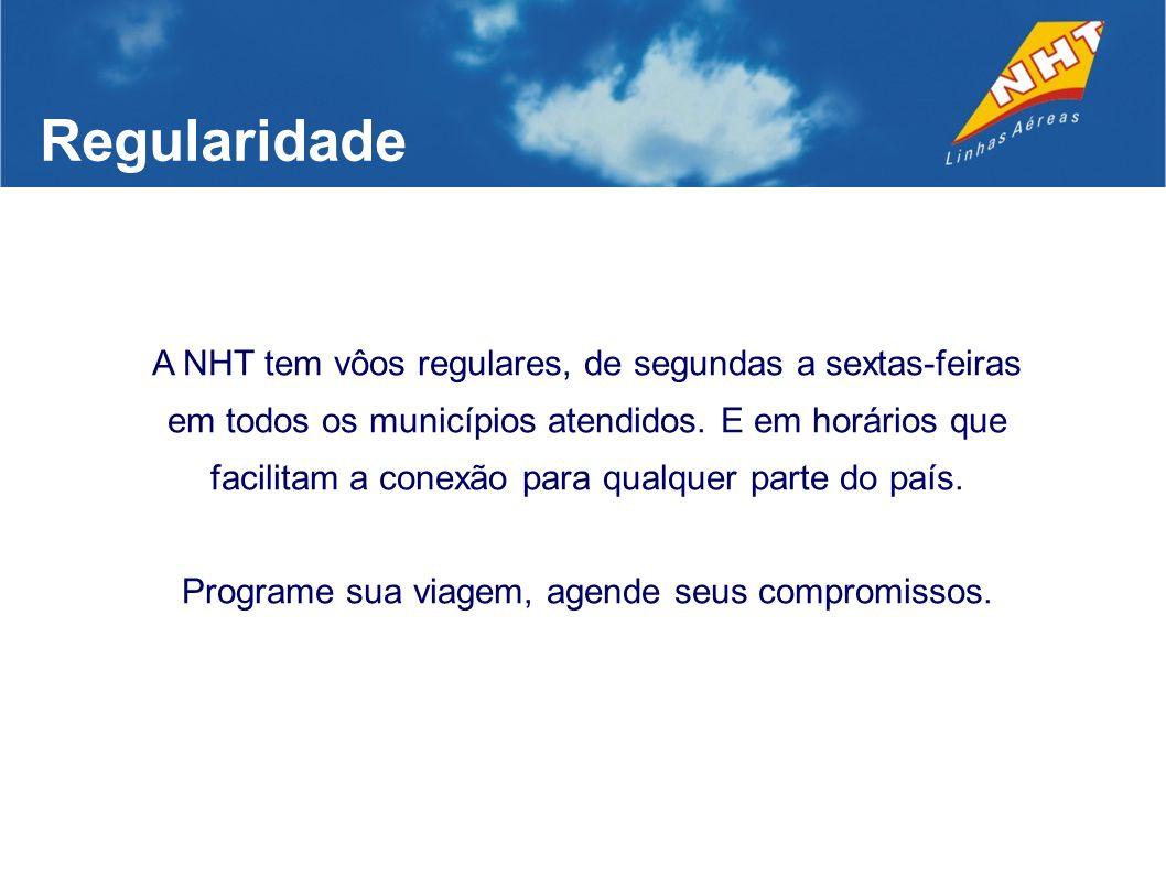 Regularidade A NHT tem vôos regulares, de segundas a sextas-feiras