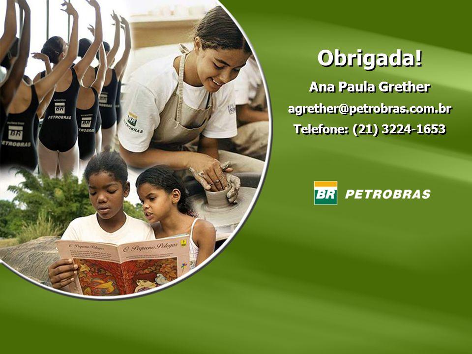 Obrigada! Ana Paula Grether agrether@petrobras.com.br