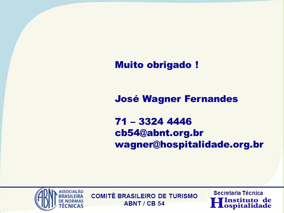 Muito obrigado ! José Wagner Fernandes 71 – 3324 4446 cb54@abnt.org.br