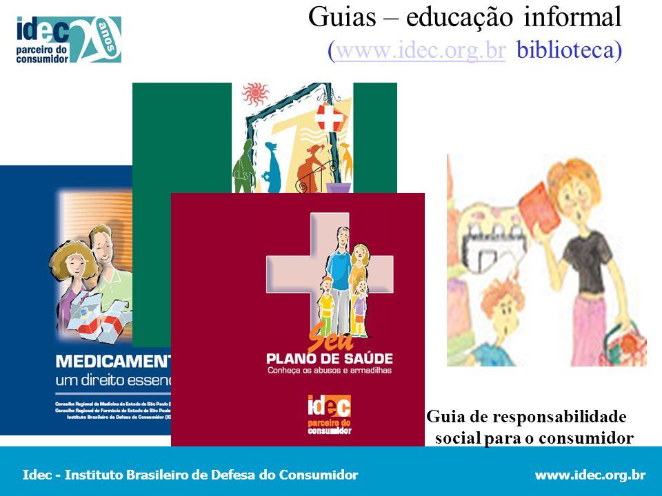 Guias – educação informal (www.idec.org.br biblioteca)