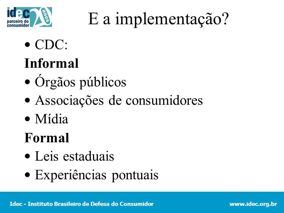 E a implementação CDC: Informal Órgãos públicos