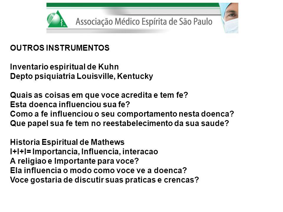 OUTROS INSTRUMENTOS Inventario espiritual de Kuhn. Depto psiquiatria Louisville, Kentucky. Quais as coisas em que voce acredita e tem fe