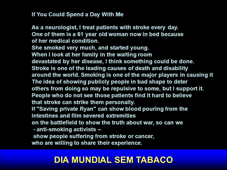 DIA MUNDIAL SEM TABACO If You Could Spend a Day With Me
