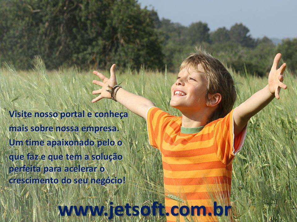 www.jetsoft.com.br Visite nosso portal e conheça
