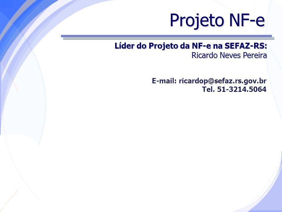 Projeto NF-e Líder do Projeto da NF-e na SEFAZ-RS: