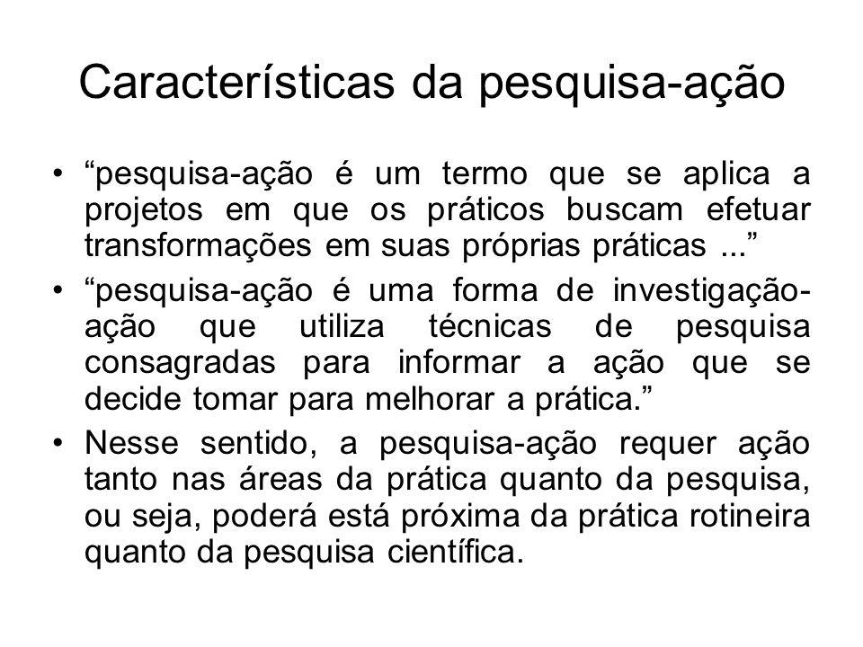 Características da pesquisa-ação