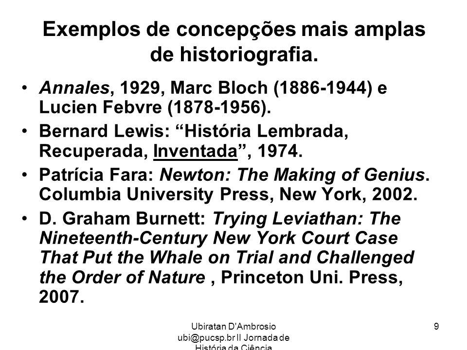 Exemplos de concepções mais amplas de historiografia.